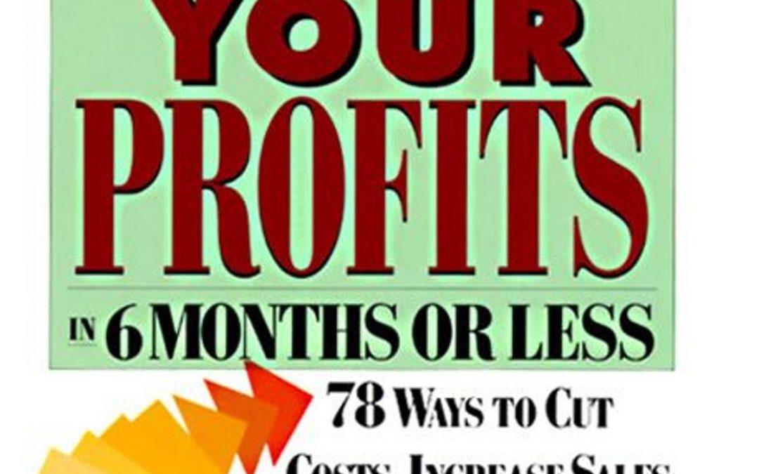ضاعف أرباحك في 6 أشهر 78 طريقة لتخفيض التكاليف وزيادة الأرباح
